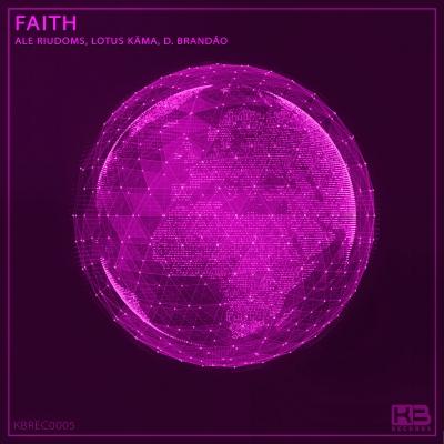 EP Faith - Ale Riudoms, D. Brandão - Klubinho - KB Records