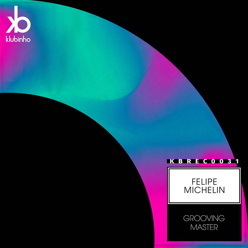 EP Groovin Master - Felipe Michelin - KB Records - KBREC0031