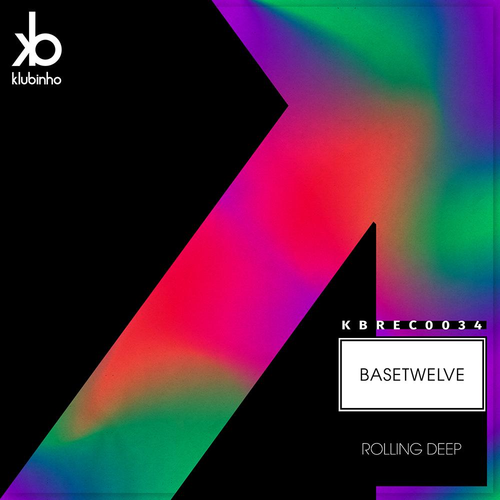 EP Rolling Deep - Basetwelve - Klubinho - KB Records - KBREC0034