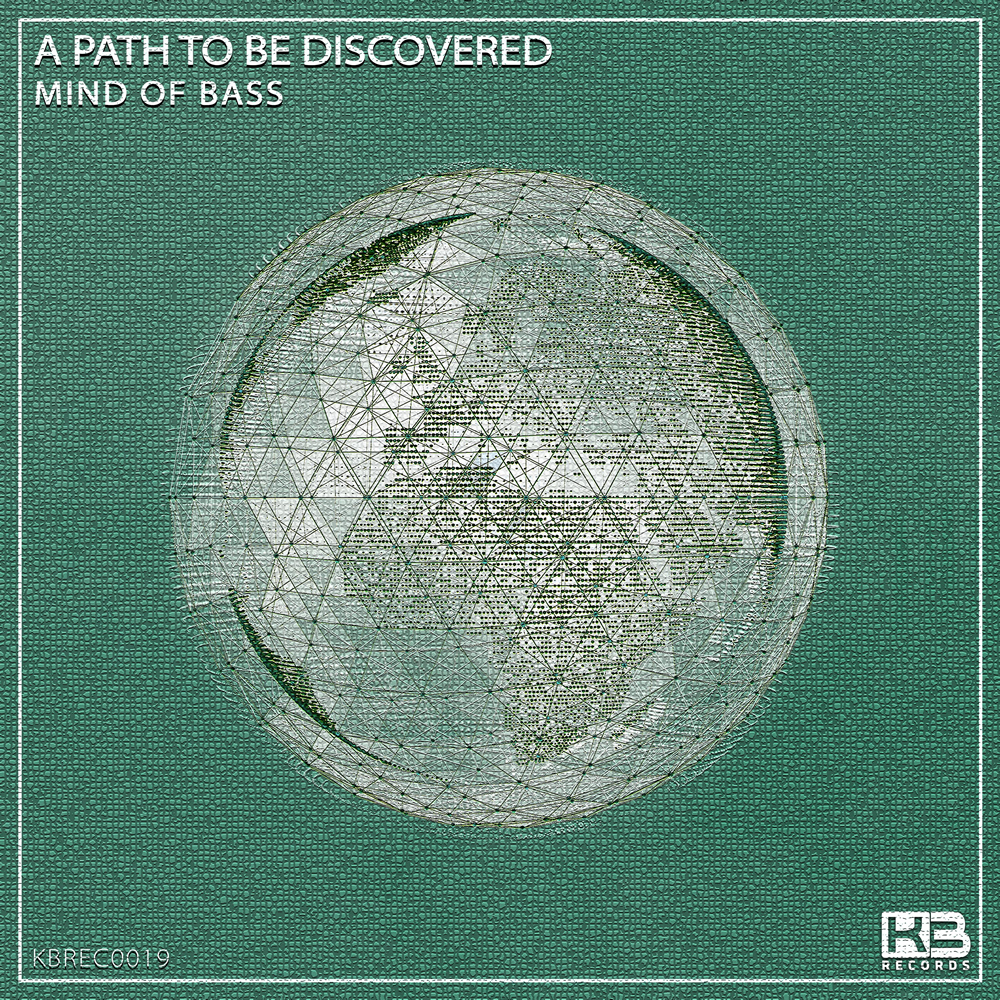 KBREC0019 - A PATH TO BE DISCOVERED - MIND OF BASS