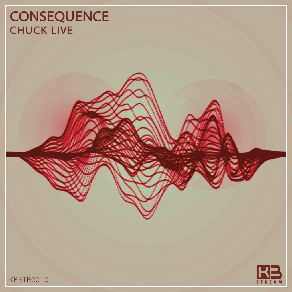 EP Consequence - Chuck Live - Klubinho - KB Stream - KBSTR0010
