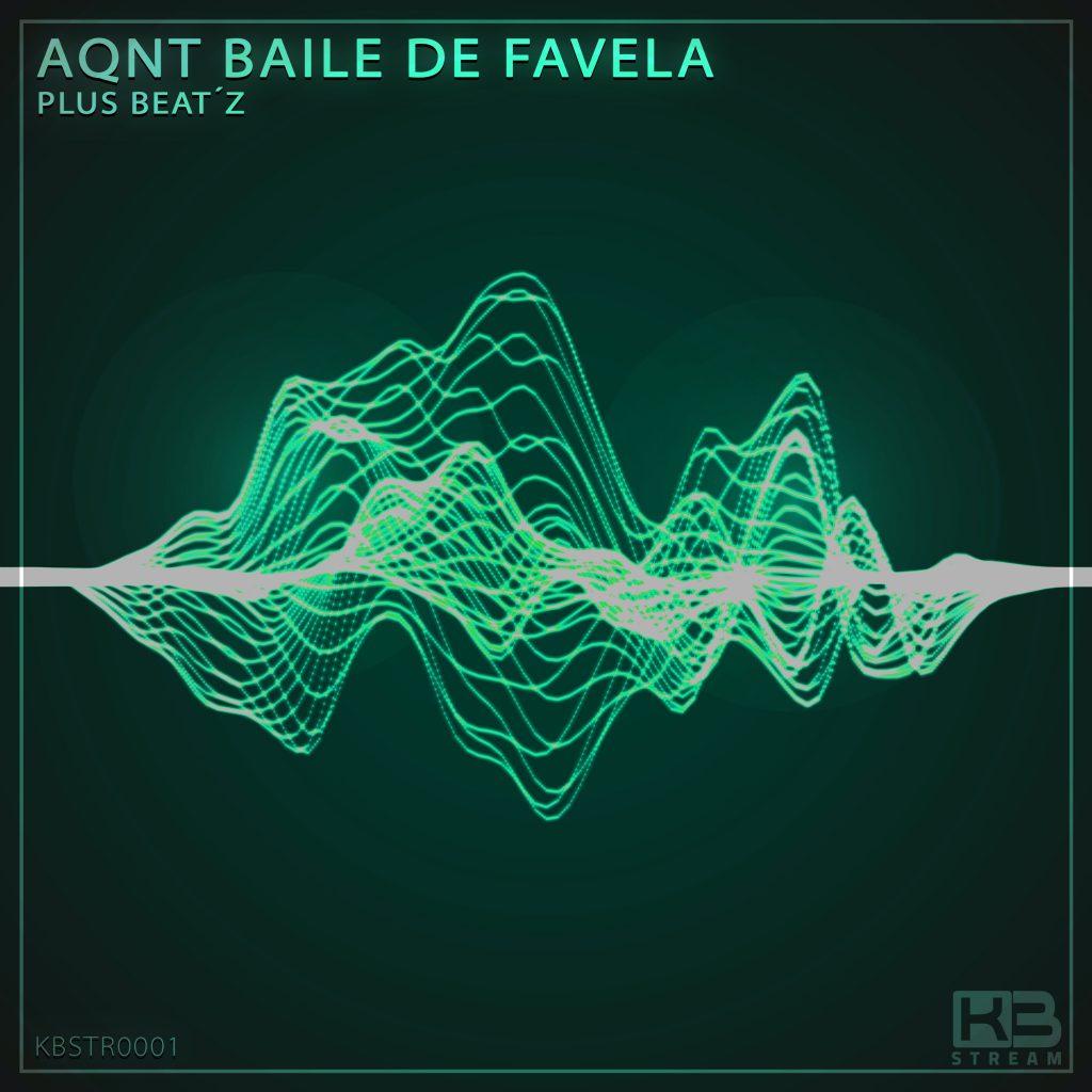 AQNT Baile de Favela - Plus Beat'Z - KB Stream - KBSTR001