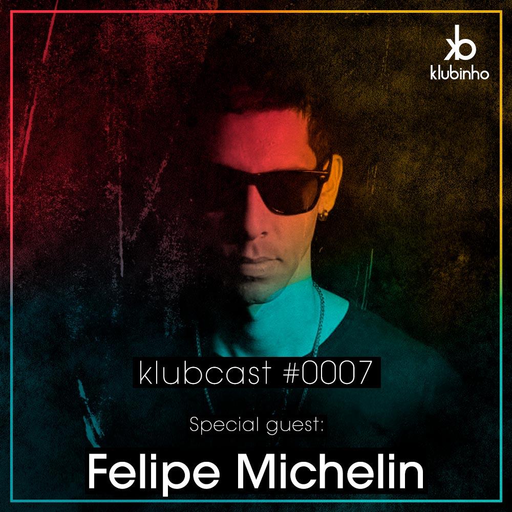 Klubinho Podcast 07 - Felipe Michelin - KlubCast - KLUBCAST0007