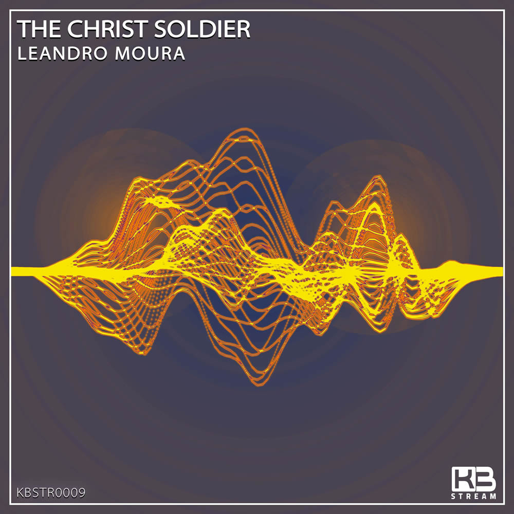 EP The Christ Soldier - Leandro Moura - KB Stream - KBSTR0009