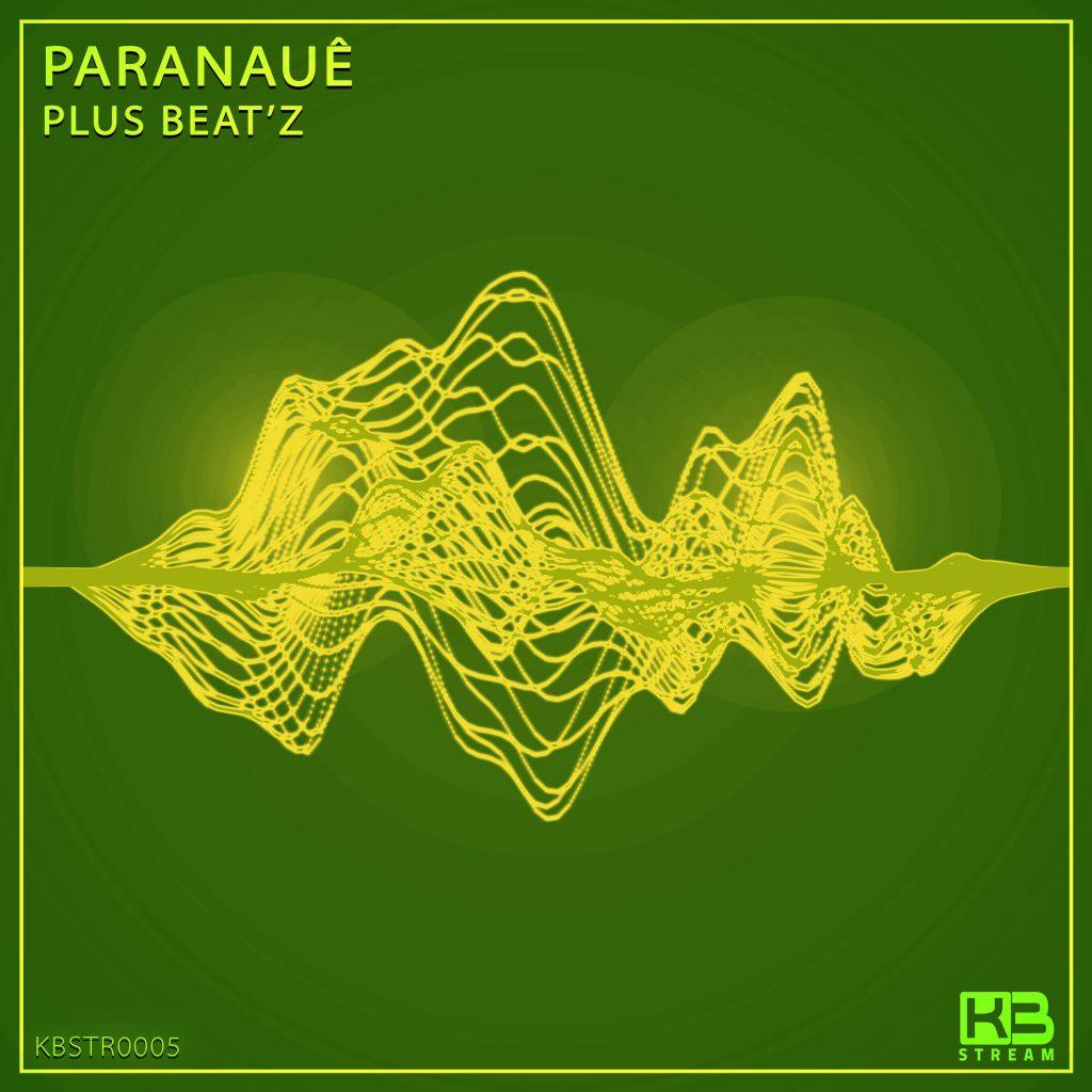 EP Paranauê - Plus Beat'Z - Klubinho - KB Stream - KSTR0005