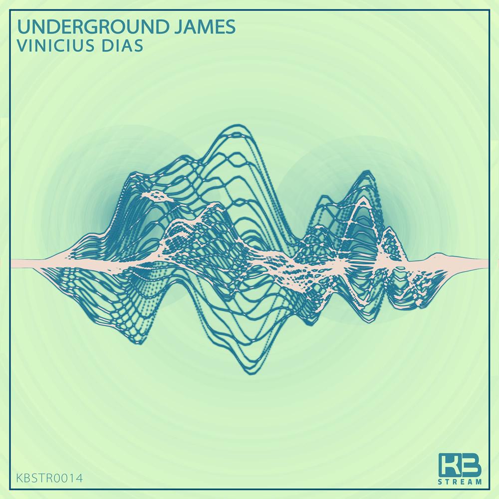 EP Underground James - Vinicius Dias - KB Stream - KBSTR0014