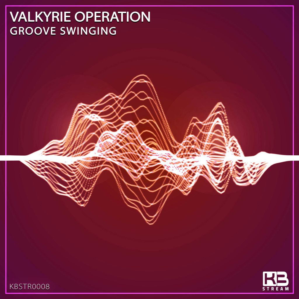 EP Valkyrie Operation - Groove Swinging - KB Stream - KBSTR0008