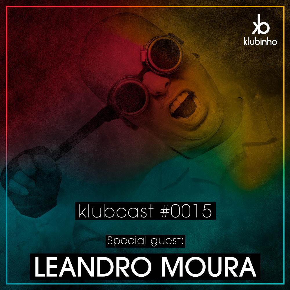 Klubinho Podcast 15 - Leandro Moura - KlubCast - KLUBCAST0015