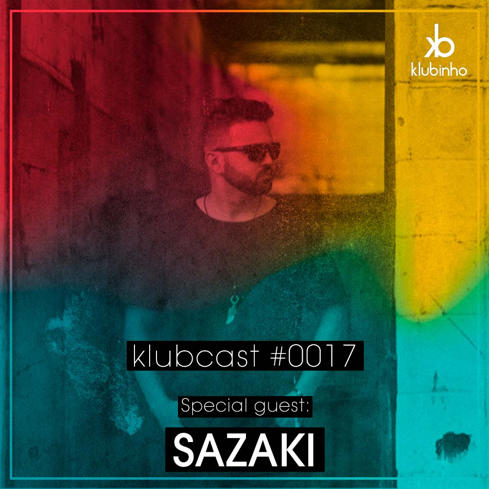 Klubinho Podcast 17 - Sazaki - KlubCast - KLUBCAST0017 - Podcast gravado pelo produtor Sazaki - Disponível em Spotify, Youtube, Free Download.
