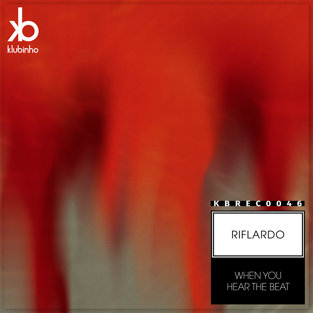 When You Hear The Beat EP Klubinho Riflardo KBREC0046 Tech-House