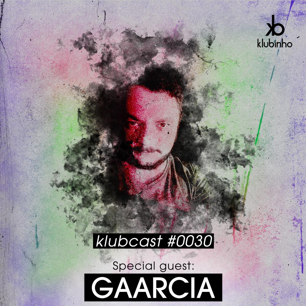 klubcast0030 gaarcia tech-house house podcast klubinho