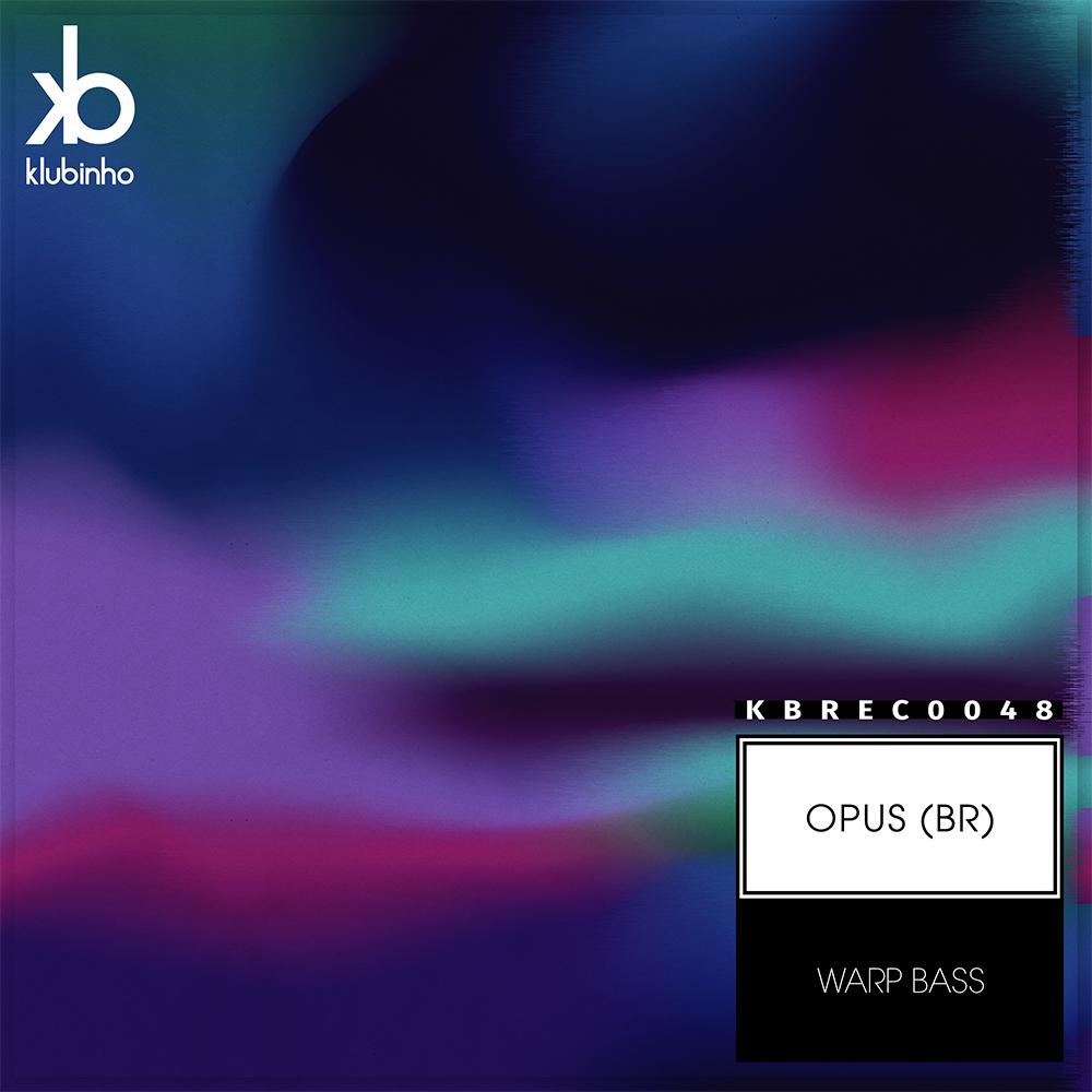 opus br warp bass klubinho kbreec0048 techno tech-house