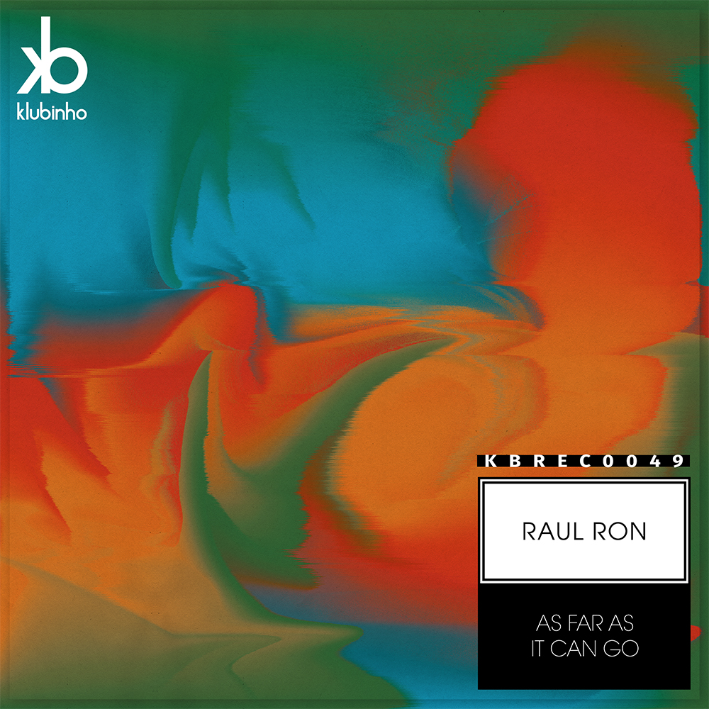 Raul Ron As Far As It Can Go Techno Melodic House KBREC0049